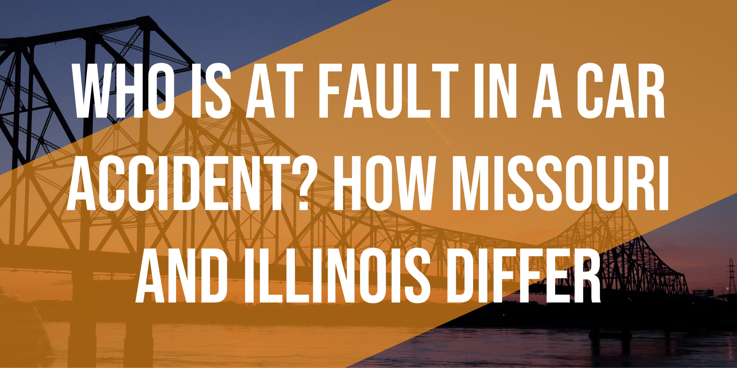 Who is at Fault in a Car Accident? How Missouri and Illinois Differ