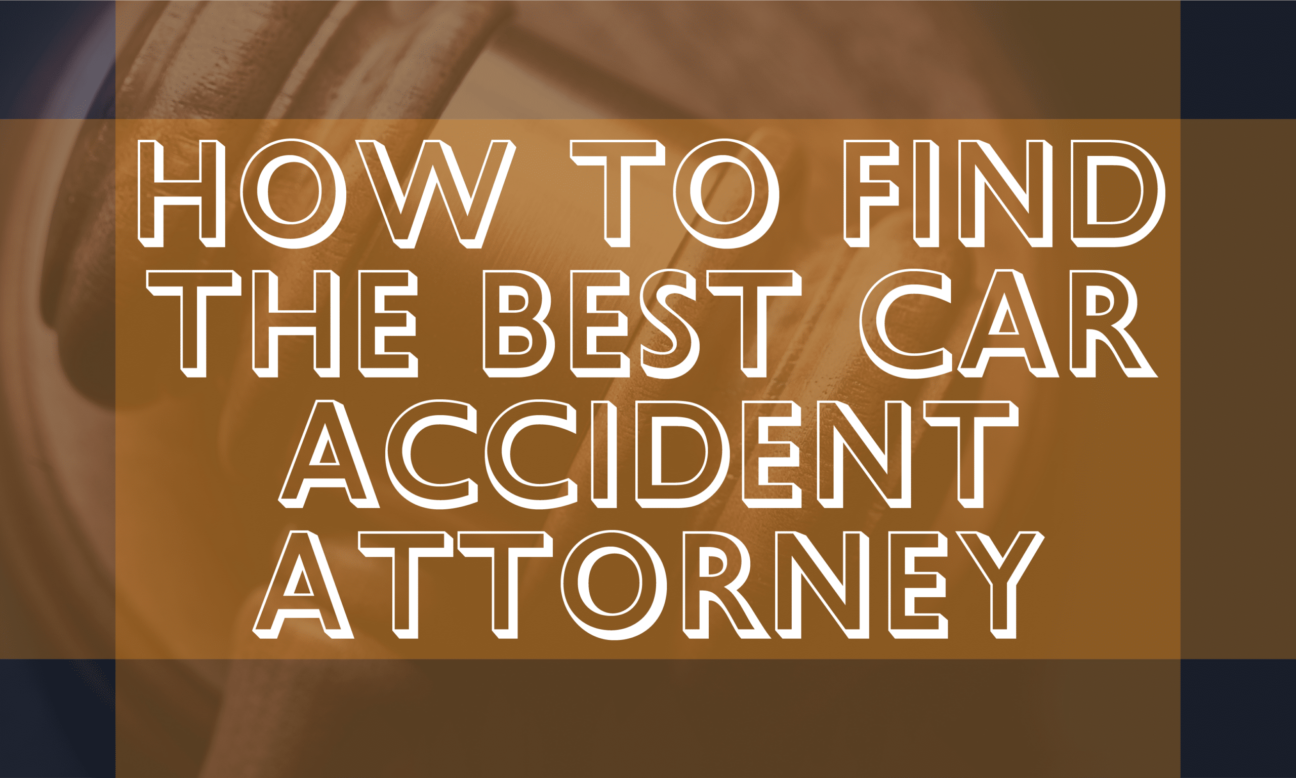 How to Find the Best Car Accident Attorney