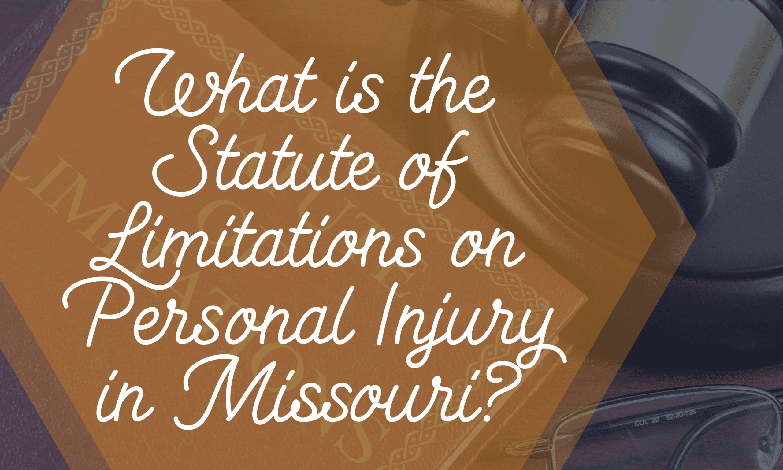 What is the Statute of Limitations on Personal Injury in Missouri?
