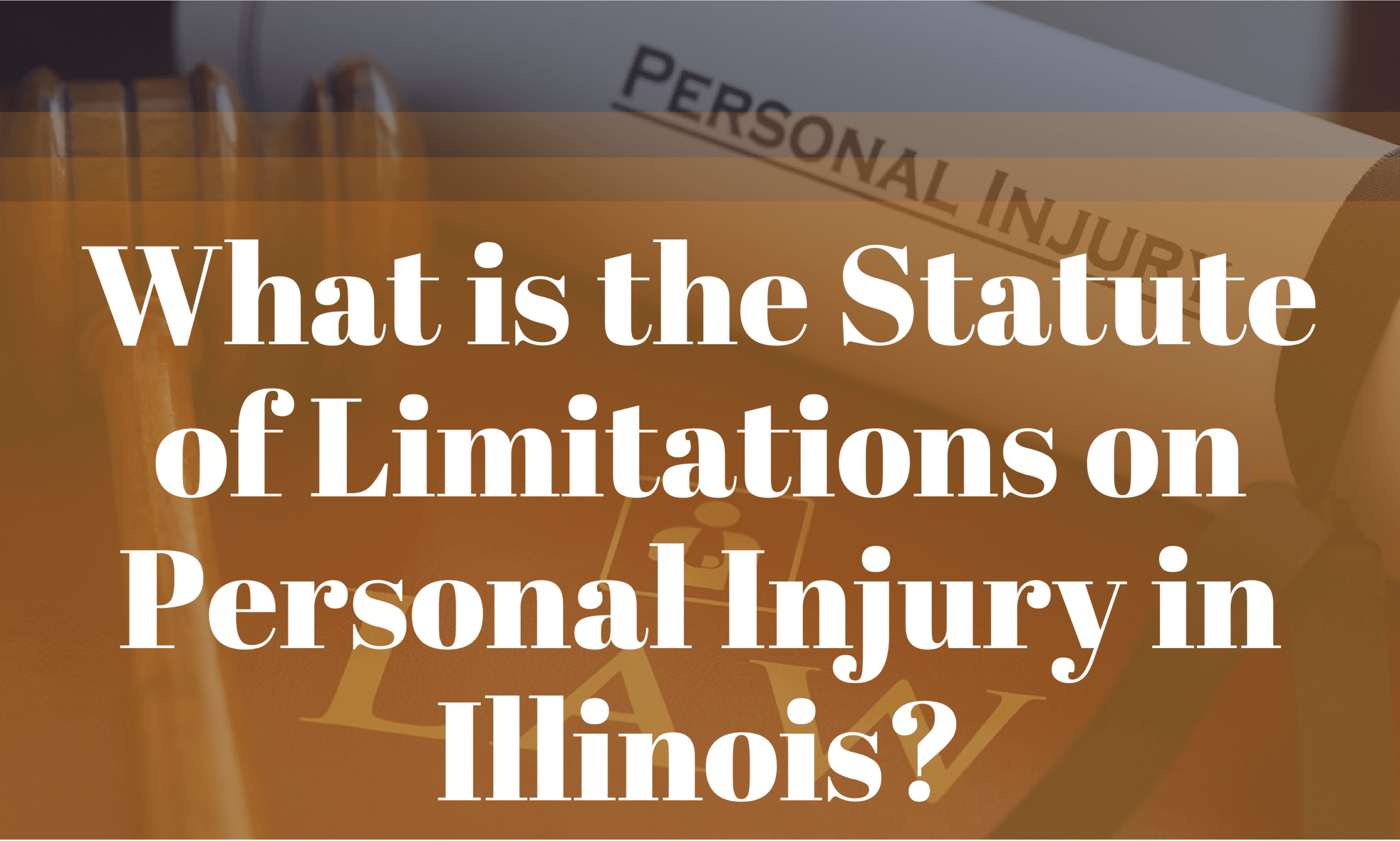 What is the Statute of Limitations on Personal Injury in Illinois?